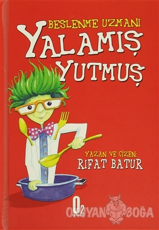 Beslenme Uzmanı - Yalamış Yutmuş - Rıfat Batur - O2 Yayıncılık