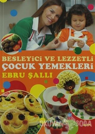 Besleyici ve Lezzetli Çocuk Yemekleri