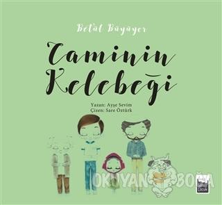 Betül Büyüyor - Caminin Kelebeği - Ayşe Sevim - Şule Yayınları