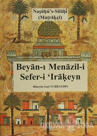 Beyan-ı Menazil-i Sefer-i Irakeyn (Ciltli) - Matrakçı Nasuh - Türk Tar