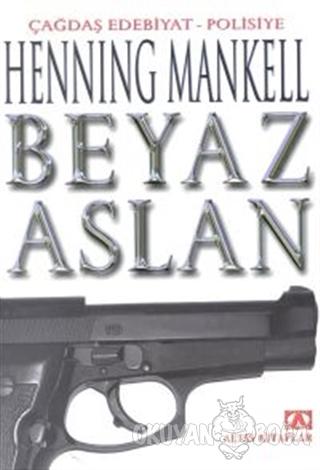 Beyaz Aslan - Henning Mankell - Altın Kitaplar