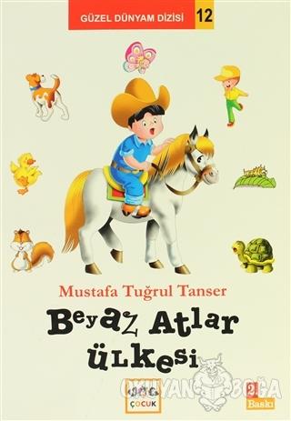 Beyaz Atlar Ülkesi - Mustafa Tuğrul Tanser - Nar Yayınları