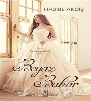 Beyaz Bahar - Hasibe Akdiş Bacaksız - Uğur Tuna Yayınları