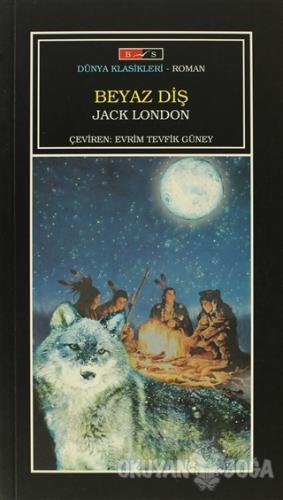Beyaz Diş - Jack London - Bordo Siyah Yayınları