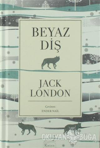 Beyaz Diş (Ciltli) - Jack London - Koridor Yayıncılık