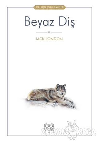 Beyaz Diş - Jack London - 1001 Çiçek Kitaplar