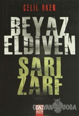 Beyaz Eldiven Sarı Zarf - Celil Oker - Altın Kitaplar