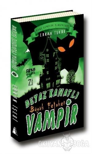Beyaz Kanatlı Vampir 2 : Büyük Felaket - Erkan İşeri - Pinus Kitap