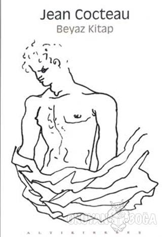 Beyaz Kitap - Jean Cocteau - Altıkırkbeş Yayınları