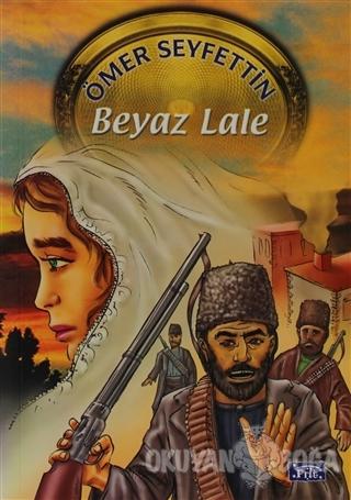 Beyaz Lale - Ömer Seyfettin - Parıltı Yayınları