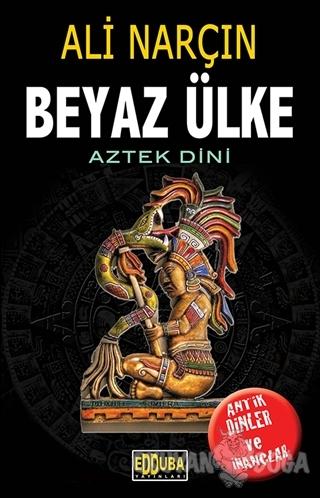 Beyaz Ülke - Aztek Dini