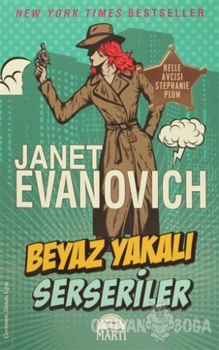 Beyaz Yakalı Serseriler - Janet Evanovich - Martı Yayınları