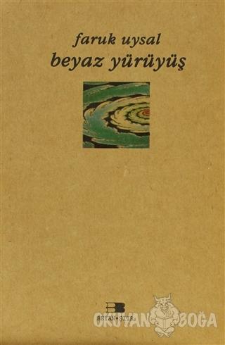 Beyaz Yürüyüş - Faruk Uysal - Beyan Yayınları