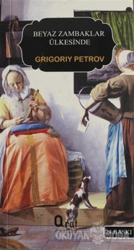 Beyaz Zambaklar Ülkesinde (Küçük Boy) - Grigoriy Petrov - Araf Yayınla