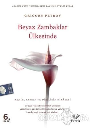 Beyaz Zambaklar Ülkesinde - Grigoriy Petrov - İstek Yayınları