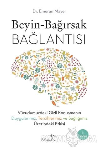 Beyin - Bağırsak Bağlantısı - Emeran Mayer - Paloma Yayınevi