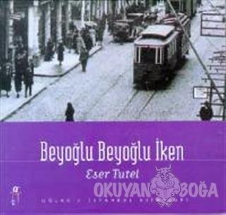 Beyoğlu Beyoğlu İken - Eser Tutel - Oğlak Yayıncılık