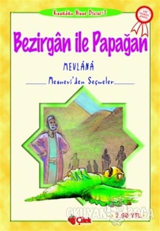 Bezirgan ile Papağan - Mehmet Akif Ordulu - Çilek Kitaplar