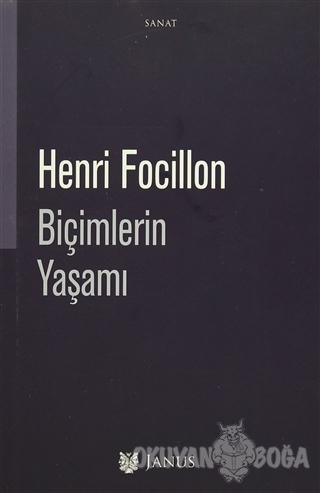 Biçimlerin Yaşamı - Henri Focillon - Janus