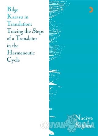 Bilge Karasu in Translation: Tracing the Steps of a Translator in the