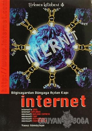 Bilgisayardan Dünyaya Açılan Kapı İnternet - Yavuz Gümüştepe - Türkmen