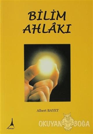 Bilim Ahlakı - Albert Bayet - Alter Yayıncılık