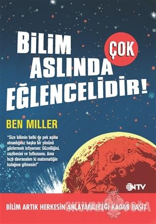Bilim Aslında Çok Eğlencelidir - Ben Miller - NTV Yayınları