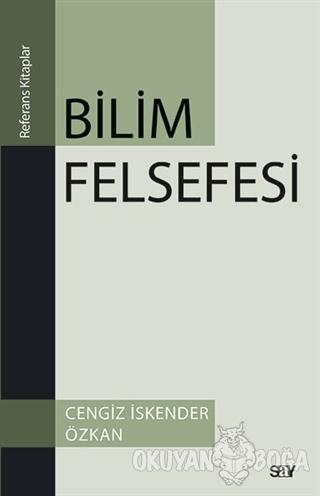 Bilim Felsefesi - Cengiz İskender Özkan - Say Yayınları