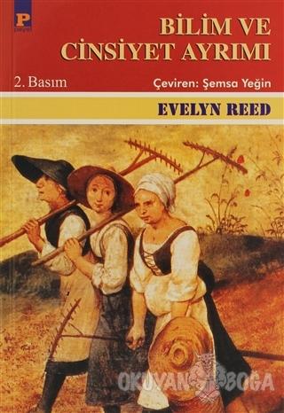 Bilim ve Cinsiyet Ayrımı - Evelyn Reed - Payel Yayınları