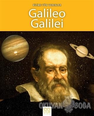 Bilime Yön Verenler - Galileo Galilei - Sarah Ridley - 1001 Çiçek Kita