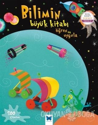 Bilimin Büyük Kitabı - Öğren Uygula - Rebecca Gilpin - Mavi Kelebek Ya