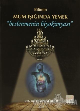 Bilimin Mum Işığında Yemek - Figen Gürdöl - Nobel Tıp Kitabevi