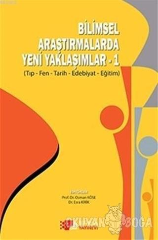 Bilimsel Araştırmalarda Yeni Yaklaşımlar 1 - Osman Köse - Berikan Yayı
