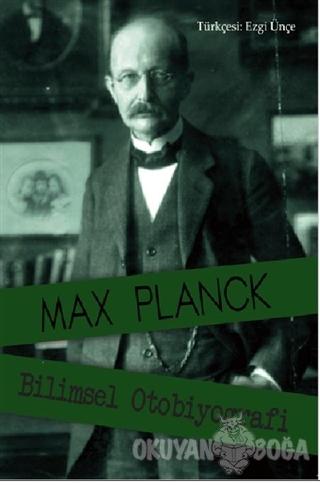 Bilimsel Otobiyografi - Max Planck - Kanes Yayınları