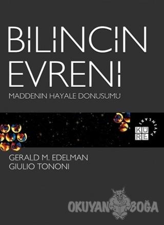Bilincin Evreni Maddenin Hayale Dönüşümü