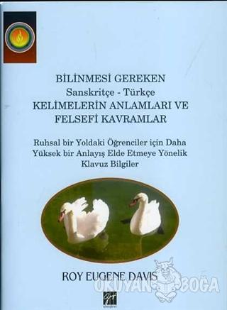Bilinmesi Gereken Sanskritçe-Türkçe Kelimelerin Anlamları ve Felsefi Kavramları