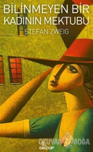 Bilinmeyen Bir Kadının Mektubu - Stefan Zweig - Girdap Kitap
