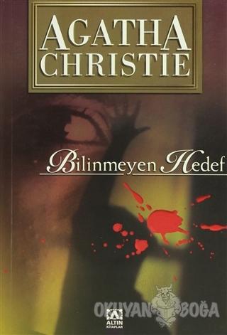 Bilinmeyen Hedef - Agatha Christie - Altın Kitaplar