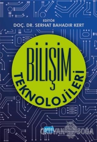 Bilişim Teknolojileri - Ahmet Feyzi Satıcı - Nobel Akademik Yayıncılık