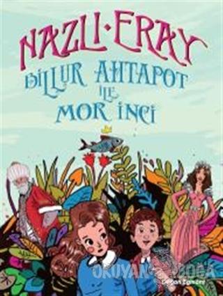 Billur Ahtapot ile Mor İnci - Nazlı Eray - Doğan Egmont Yayıncılık