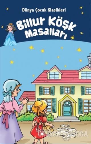 Billur Köşk Masalları - Dünya Çocuk Klasikleri
