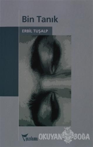Bin Tanık - Erbil Tuşalp - Yazılama Yayınevi