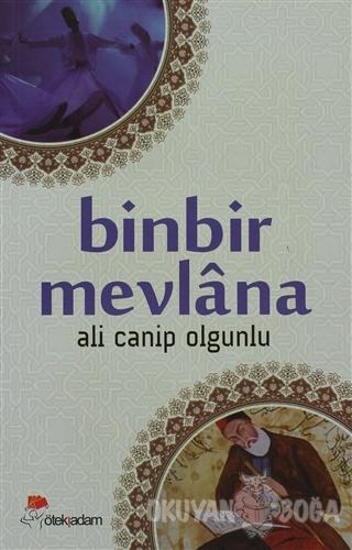 Binbir Mevlana - Ali Canip Olgunlu - Öteki Adam Yayınları