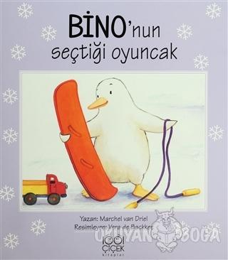Bino'nun Seçtiği Oyuncak - Marchel van Driel - 1001 Çiçek Kitaplar