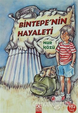 Bintepe'nin Hayaleti - Nur İçözü - Altın Kitaplar