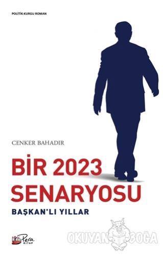 Bir 2023 Senaryosu - Başkan'lı Yıllar - Cenker Bahadır - Pera Kitap