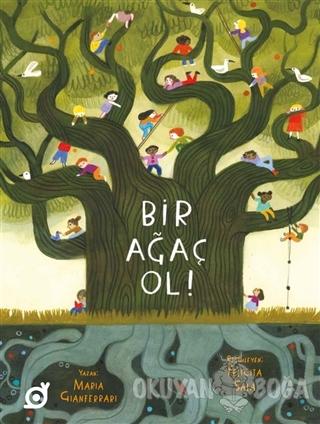 Bir Ağaç Ol! - Maria Gianferrari - Koç Üniversitesi Yayınları