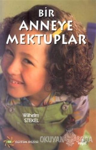 Bir Anneye Mektuplar - Wilhelm Stekel - Hayat Yayınları