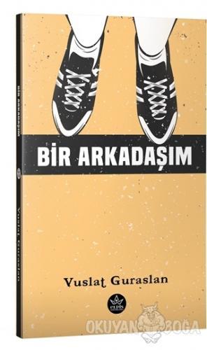 Bir Arkadaşım - Vuslat Guraslan - Elpis Yayınları - Özel Ürünler
