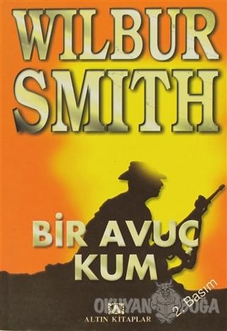 Bir Avuç Kum - Wilbur Smith - Altın Kitaplar